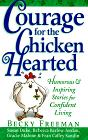 Courage for the Chicken- Hearted, Humorous and Inspiring Stories for Confident Living