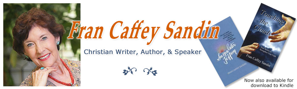 Fran Caffey Sandin Christian Writer, Author and Speaker.